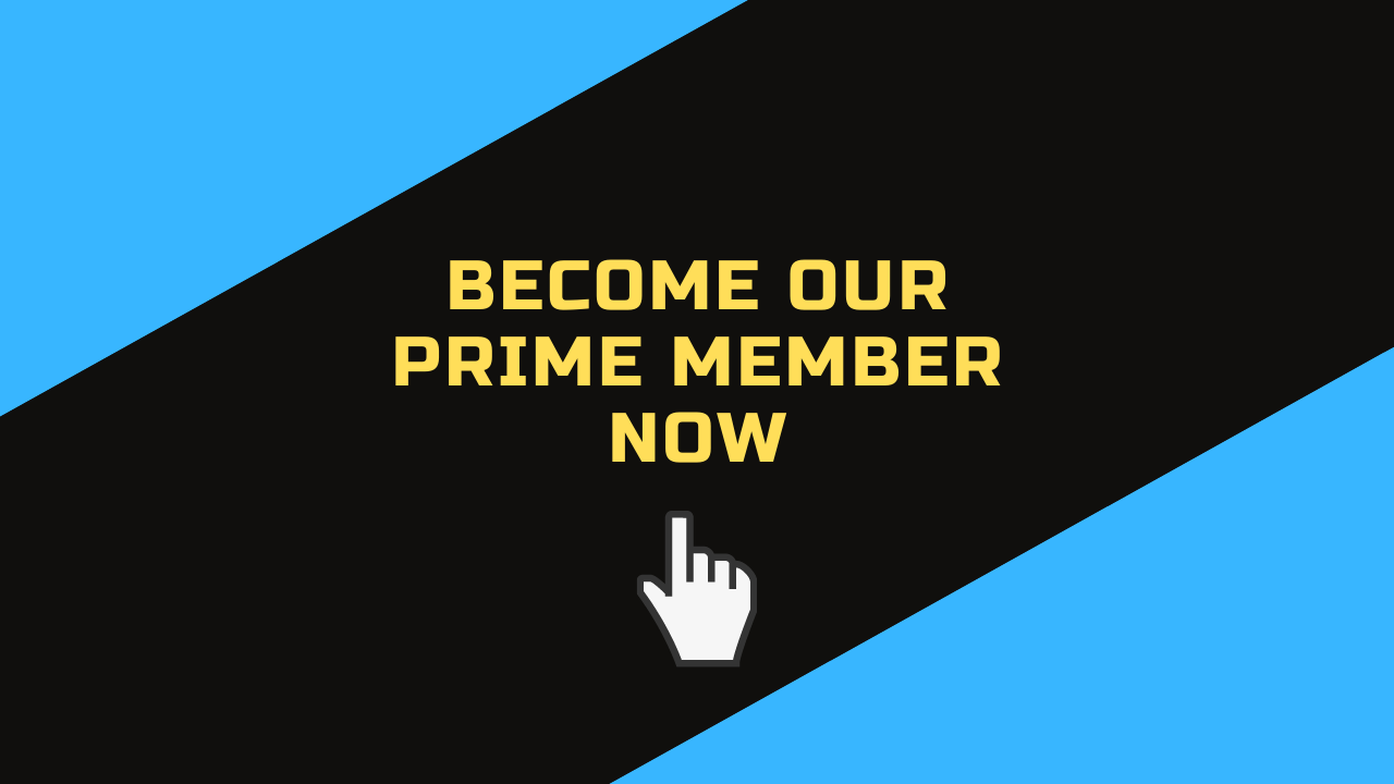 Become our prime member now