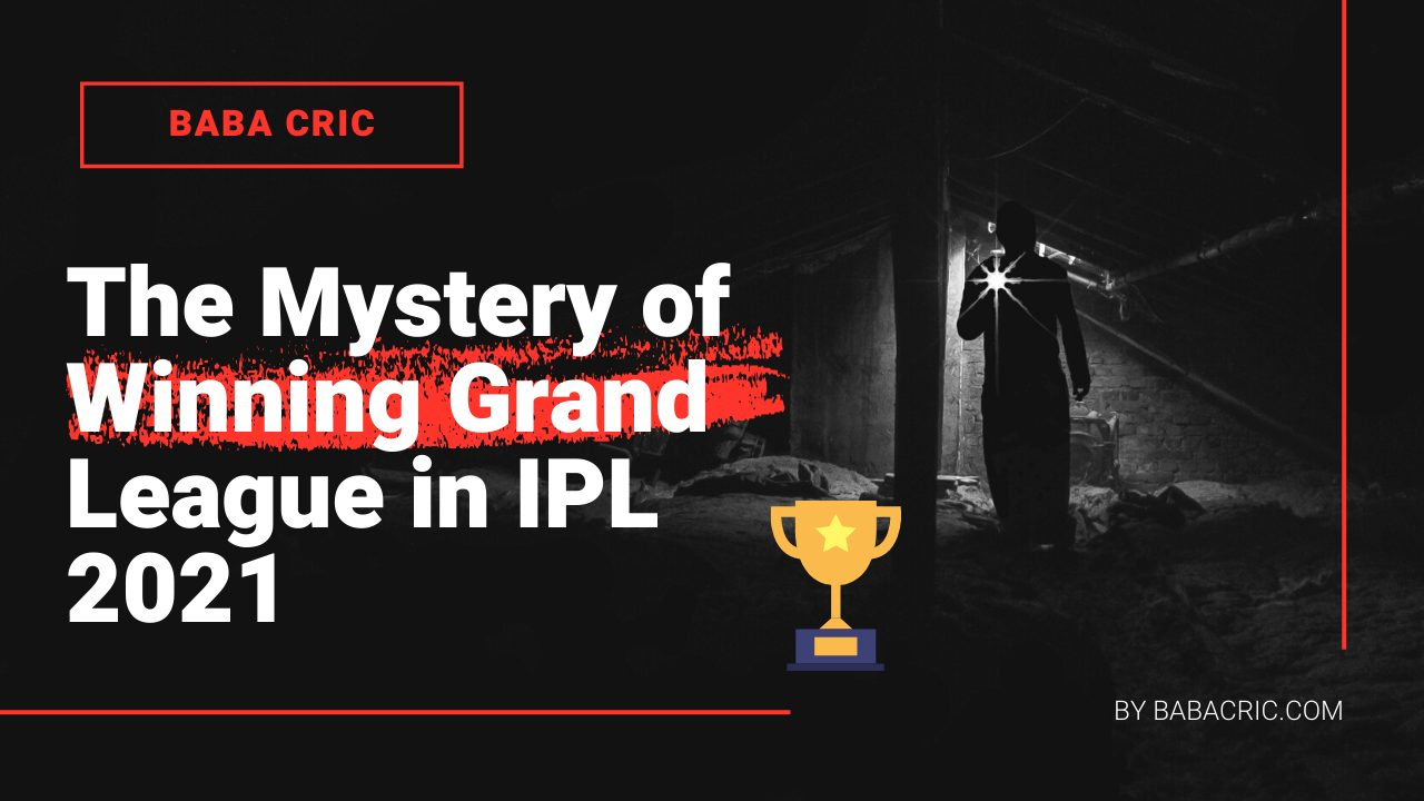 The ultimate mystery of winning grand league